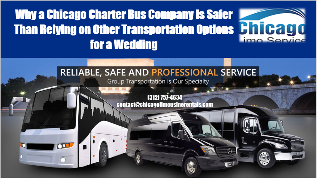 Why A Chicago Charter Bus Company Is Safer Than Relying On Other Transportation Options For Wedding